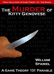 Game Theory 101: The Murder of Kitty Genovese (English Edition)