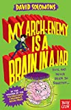 My Arch-Enemy Is a Brain In a Jar (My Brother Is a Superhero 4)