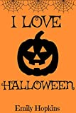 Book cover image for I Love Halloween (Children's Rhyming Bedtime Story / Picture Book / Beginner Reader)