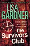 THE SURVIVORS CLUB is the second standalone thriller from The Sunday Times and New York Times bestseller LISA GARDNER. REVENGE IS SWEET BUT IS IT WORTH THE PRICE YOU PAY? Karin Slaughter calls Lisa Gardner 'an amazing writer'. Have you read her ye...