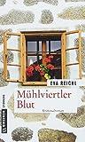 Mühlviertler Blut: Kriminalroman (Kriminalromane im GMEINER-Verlag)