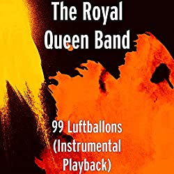 The Royal Queen Band   Format: MP3-DownloadVon Album:99 Luftballons (Instrumental Playback)Erscheinungstermin: 14. September 2018 Download: EUR 1,29
