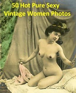 50 Hot Pure Sexy Vintage Women Photos - Retro Girls Naked Pictures (English Edition) de [Michalak, Jacek]