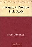 Pleasure & Profit in Bible Study (English Edition)