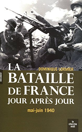 La Bataille de France jour après jour