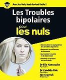 Les Troubles bipolaires pour les Nuls (French Edition)