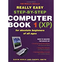 The Really Really Really Easy Step- By Step Computer Book 1 (XP)
