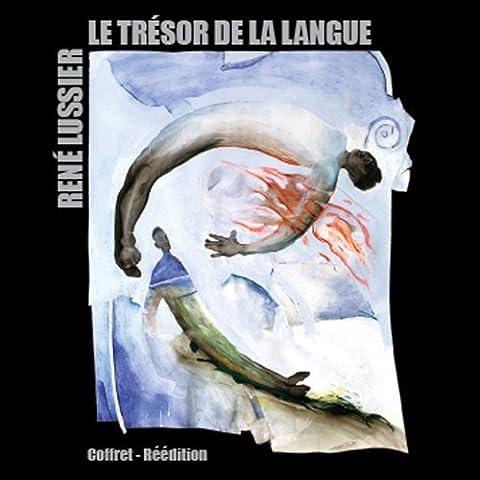 Tresor De La Langue by Rene Lussier