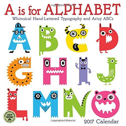 A is for Alphabet 2017 Wall Calendar: Whimsical Hand-Lettered Typography and Artsy ABCs by Amber Lotus Publishing (2016-06-21)