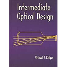 [(Intermediate Optical Design)] [By (author) Michael J. Kidger] published on (February, 2004)