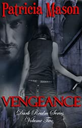 Vengeance: A Paranormal Romantic Suspense (Dark Realm Series, Volume Two Book 2)