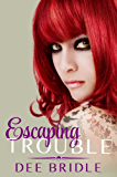 Escaping Trouble (Trouble Series Book 2)