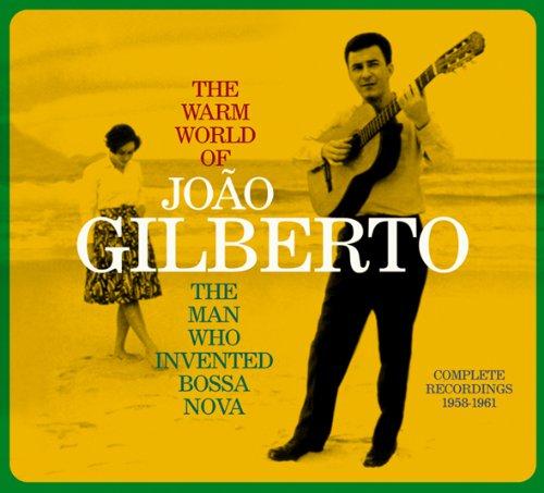 the-warm-world-of-joao-gilberto-the-man-who-invented-bossa-nova-complete-recordings-1958-1961-chega-