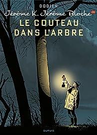 Jérôme K. Jérôme Bloche, tome 26 : Le couteau dans l'arbre par Alain Dodier