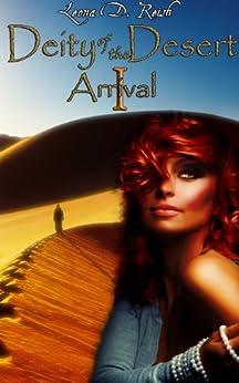 Deity of the Desert I: Arrival (Monster Girl Erotic Romance) by [Reish, Leona D.]