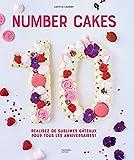 Number Cakes: Réalisez de sublimes gâteaux pour tous les anniversaires !