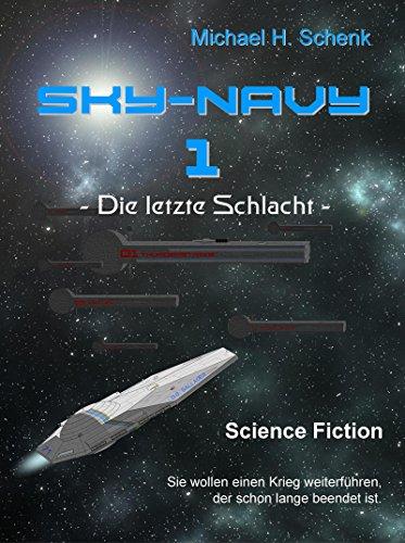 Sky-Navy 01: Die letzte Schlacht (Schiff 1 Welt Krieg)
