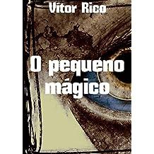 O pequeno mágico (Portuguese Edition)