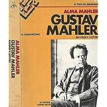 Gustav Mahler. Ricordi e lettere.
