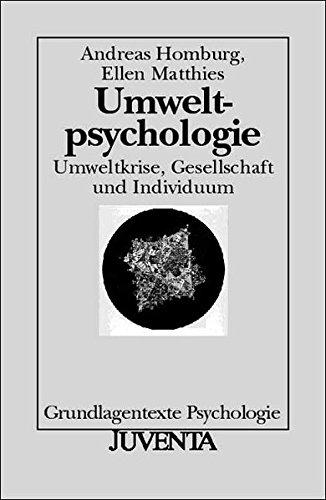 Umweltpsychologie: Umweltkrise, Gesellschaft und Individuum (Grundlagentexte Psychologie)
