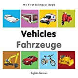 My First Bilingual Book-Vehicles (English-German)