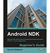 [(Android NDK Beginner's Guide * * )] [Author: Sylvain Ratabouil] [Jan-2012]