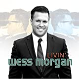 Songtexte von Wess Morgan - Livin'