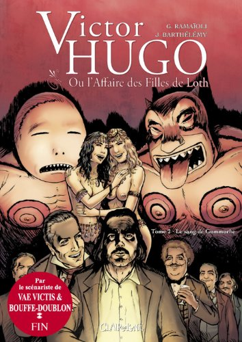 Victor Hugo et l'Affaire des filles de Loth, Tome 2 : Le sang de Gommorhe