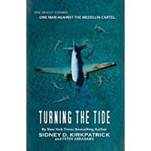 Turning the Tide -- One Deadly Summer, One Man Against The Medellin Cartel (English Edition)