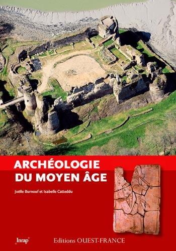 ARCHEOLOGIE DU MONDE MEDIEVAL par Joëlle BURNOUF