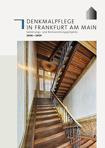 Denkmalpflege in Frankfurt am Main: Sanierungs- und Restaurationsprojekte 2008 - 2009