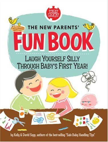 Wry Baby's Everyday Fun Book for New Parents: Laugh Yourself Silly Through Baby's First Year! by David and Kelly Sopp (5-Jun-2008) Spiral-bound