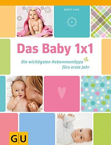 Das Baby 1x1: Die wichtigsten Hebammentipps fürs erste Jahr