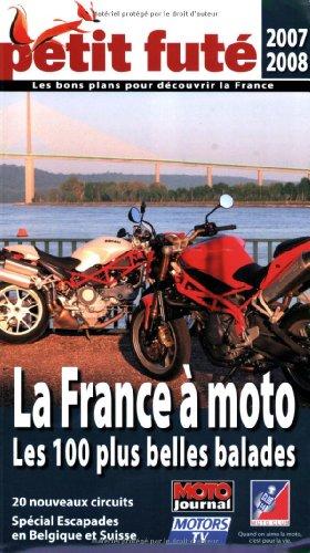 Petit Futé La France à moto : Les 100 plus belles balades