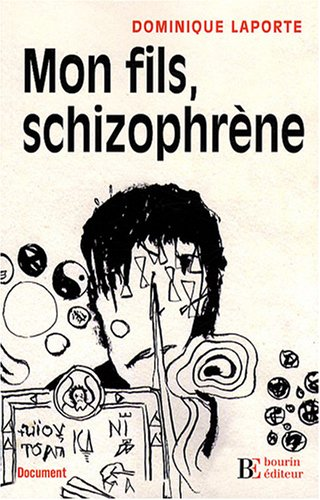 Mon fils, schizophrène