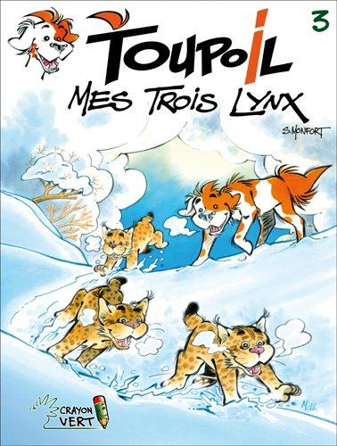 Toupoil T03 Mes trois lynx par SERGE MONFORT