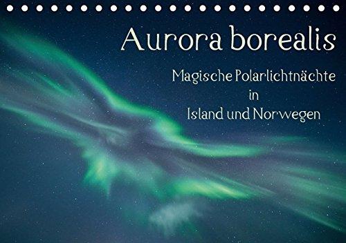 Aurora borealis - Magische Polarlichtnächte in Island und Norwegen (Tischkalender 2018 DIN A5 quer): Zauberhafte Polarlichter am Himmel über Island ... [May 30, 2017] Grühn-Stauber, Kirstin (Nacht Himmel Karte)