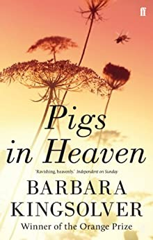 Pigs in Heaven by [Kingsolver, Barbara]