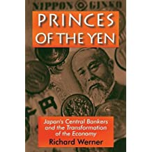 Princes of the Yen: Japan's Central Bankers and the Transformation of the Economy (East Gate Books)