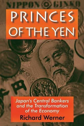 Princes of the Yen: Japan's Central Bankers and the Transformation of the Economy