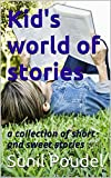 #7: Kid's world of stories: a collection of short and sweet stories