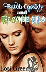 Butch Cassidy and the Zombie Girls (Hollywood Heroes Book 2) (English Edition)