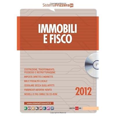 Immobili E Fisco 2012. Con Dvd-Rom