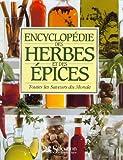 Encyclopédie des herbes et des épices : Toutes les saveurs du monde