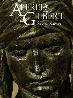 [(Alfred Gilbert)] [By (author) Richard Dorment] published on (August, 1986)