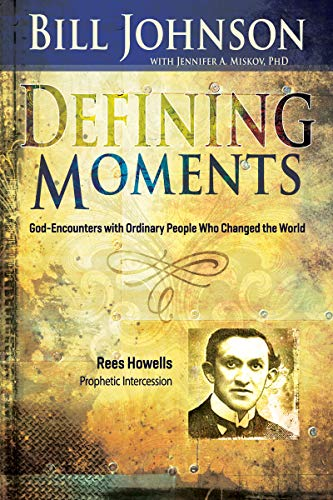Defining Moments: Rees Howells: Prophetic Intercession (English Edition)