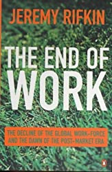 The End of Work (Penguin Business Library) by Jeremy Rifkin (2000-08-31)