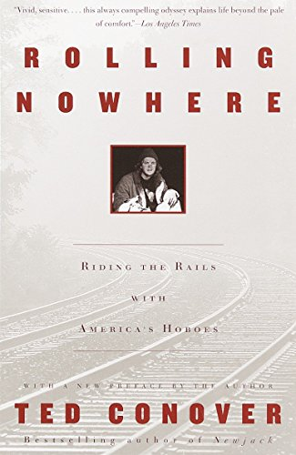 Rolling Nowhere: Riding the Rails with America's Hoboes (Vintage Departures) por Ted Conover