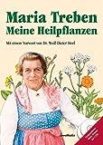 Meine Heilpflanzen: Mit einem Vorwort von Dr. Wolf-Dieter Storl