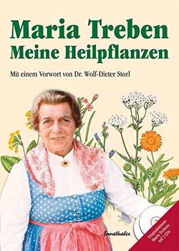 Meine Heilpflanzen: Mit einem Vorwort von Dr. Wolf-Dieter Storl -